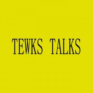 Tewks Talks