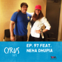 Artwork for Ep. 97 feat. Actress Neha Dhupia