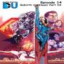 Artwork for The Earth Station DCU Episode 14 – DC Rebirth Continues IX