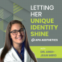 Artwork for Letting Her Unique Identity Shine @ Apa Aesthetics with Dr. Andi-Jean Miro