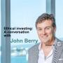 Artwork for John Berry on Ethical Investing