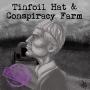 Artwork for #307 - Tinfoil Hat & Conspiracy Farm