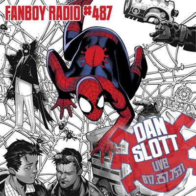 Fanboy Radio #487 - Dan Slott LIVE