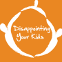 Artwork for Why are we parents so scared of disappointing our kids?