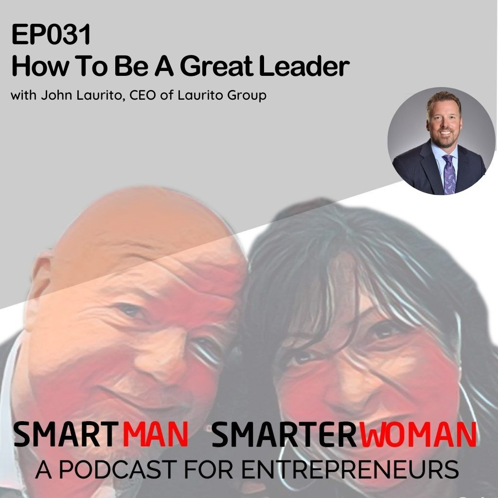 Episode 31: John Laurito - How To Be A Great Leader