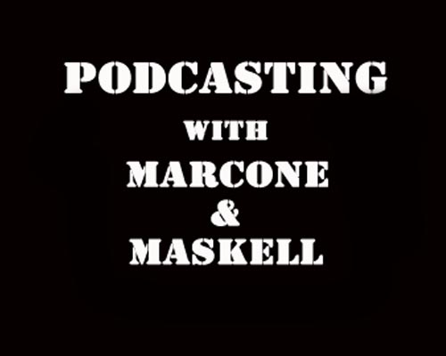 Artwork for Podcasting with Marcone & Maskell - Episode 13 @MichelleMichine & @Dimiperdis