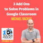 Artwork for 3 Add Ons to Solve Problems in Google Classroom (Programmed by 1 Teacher)
