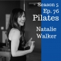 Artwork for Ep. 76 Natalie Walker: Pilates Post-rehab and Injury Recovery