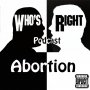 Artwork for Who's Right episode #2 -Abortion