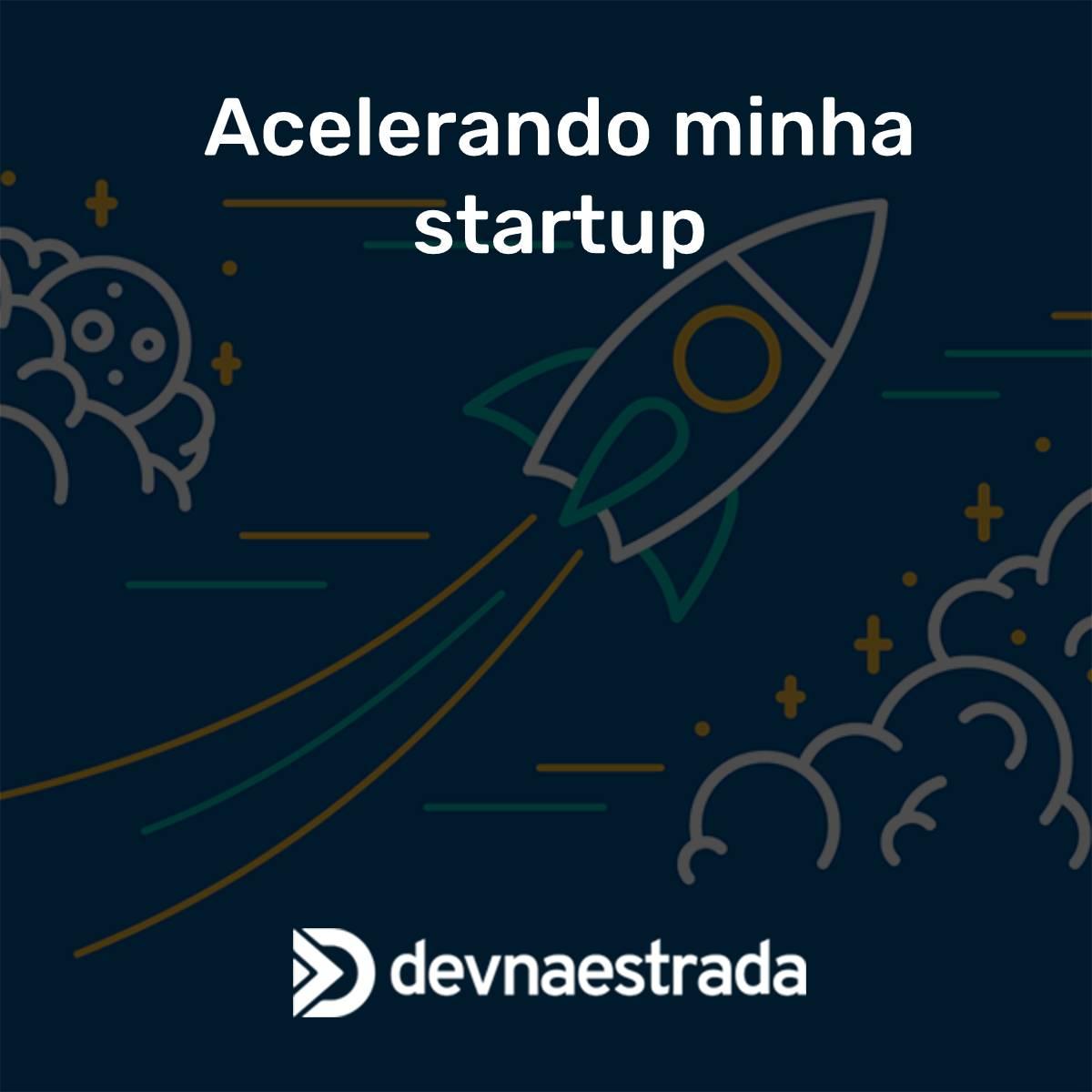Acelerando minha startup