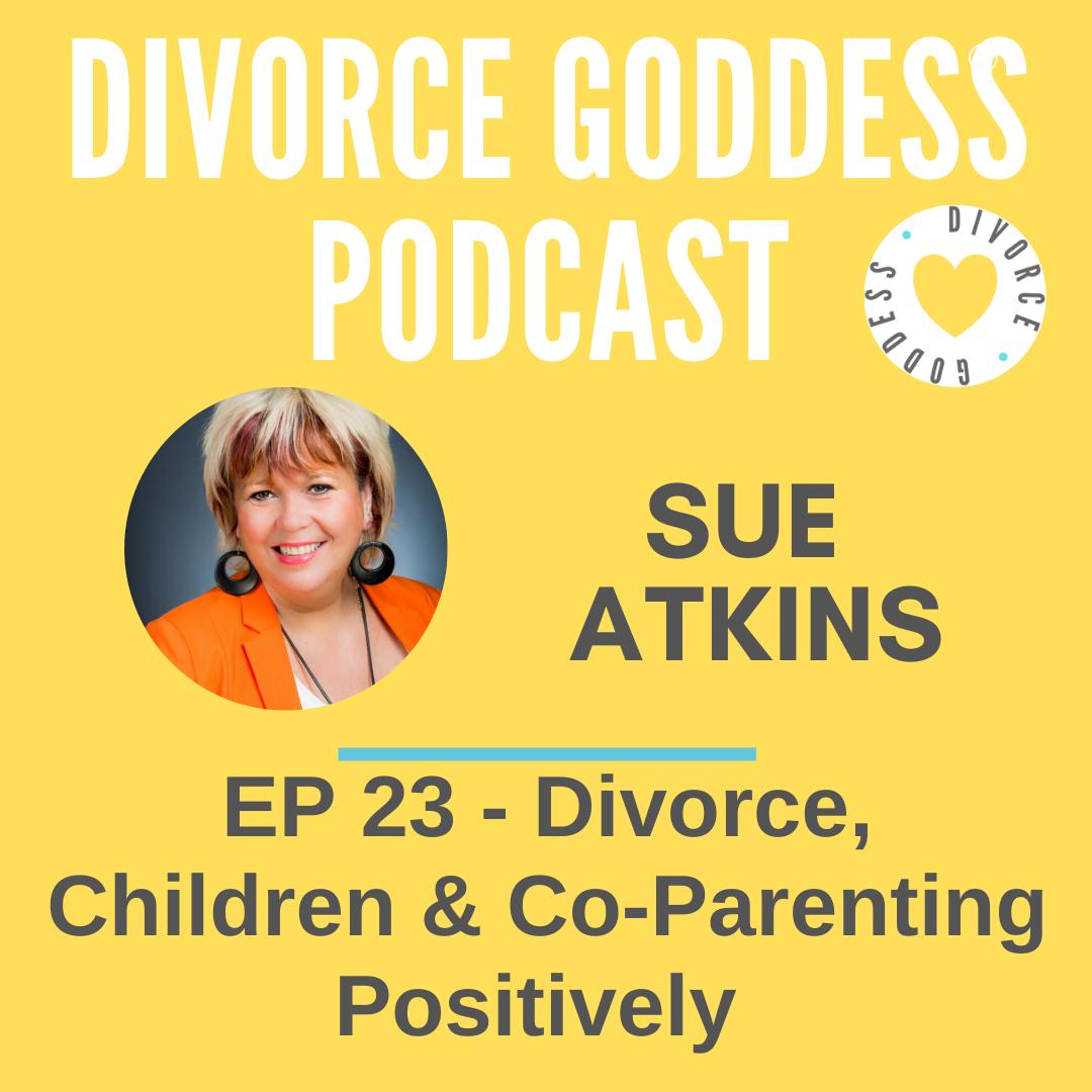 Divorce Goddess Podcast - Divorce, Children & Co-Parenting Positively