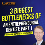Artwork for 3 Biggest Bottlenecks of Being an Entrepreneurial Dentist: PART 1 with Perrin DesPortes of TUSK Partners