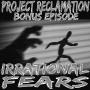 Artwork for Bonus Episode: Irrational Fears