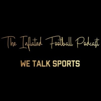 The Inflated Football Podcast | Libsyn Directory