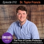 Artwork for Episode 010 - The Pros of Canine Probiotics: FortiFlora, Calming Care & Formula Additives with Dr Taylor Francis