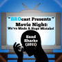 Artwork for (#180) Movie Night: We've Made A Huge Mistake! - Sand Sharks (2011)