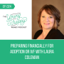 Artwork for Ep. 024: Preparing Financially for Adoption or IVF with Laura Coleman