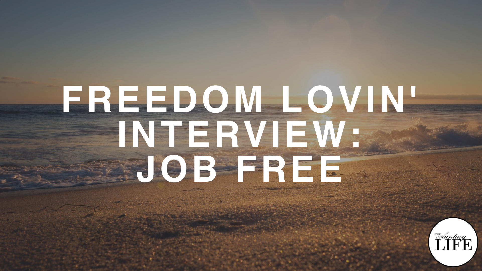 240 Freedom Lovin' Interview— Job Free