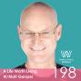 Artwork for 198 - A Life Worth Living W/ Matt Gersper