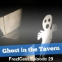 Artwork for FC 029: Ghost in the Tavern