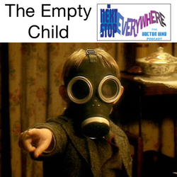The Empty Child - Next Stop Everywhere: The Doctor Who Podcast
