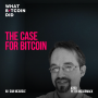 Artwork for The Case for Bitcoin with Dan McArdle - WBD280