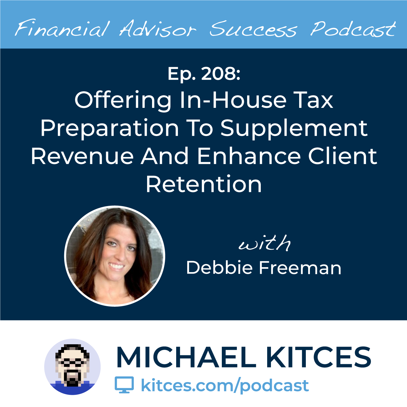 Ep 208: Offering In-House Tax Preparation To Supplement Revenue And Enhance Client Retention with Debbie Freeman