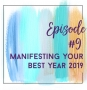Artwork for Episode 09 - Manifesting your best year 2019
