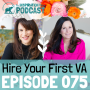 Artwork for 075: Hire Your First VA with Jen Lehner