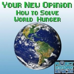 Your New Opinion: Your New Opinion - Ep. 136: World Hunger