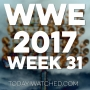 Artwork for WWE 2017 Week 31 We Love That You Lost