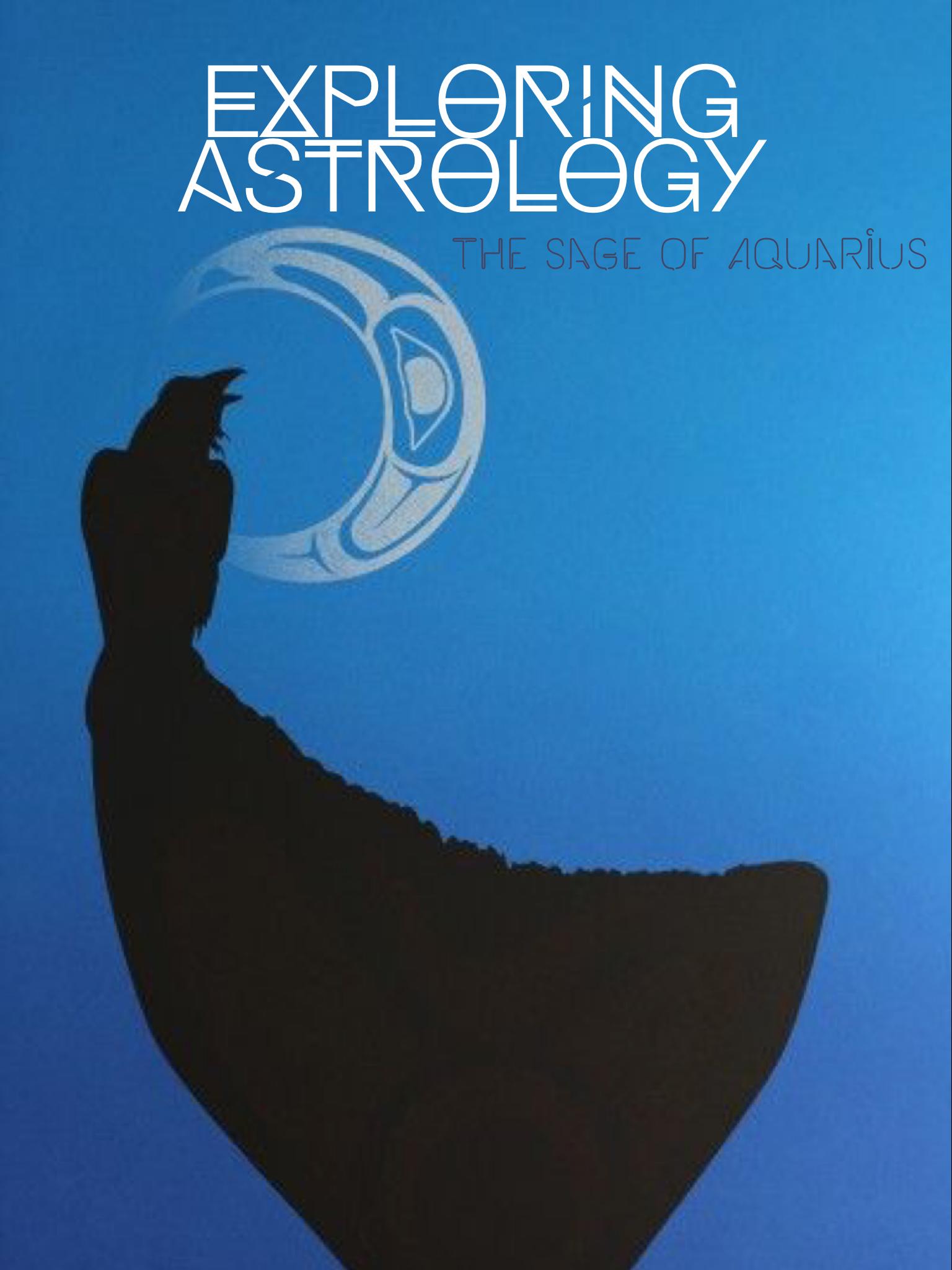Exploring Astrology: The Sage of Aquarius