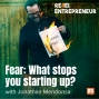Artwork for Fear: What stops you starting up? with Jonathan Mendonsa