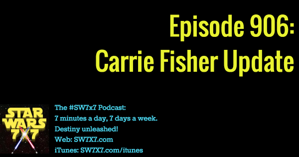 906: Carrie Fisher Update