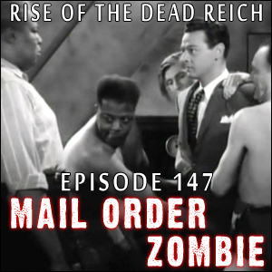 Mail Order Zombie: Episode 147