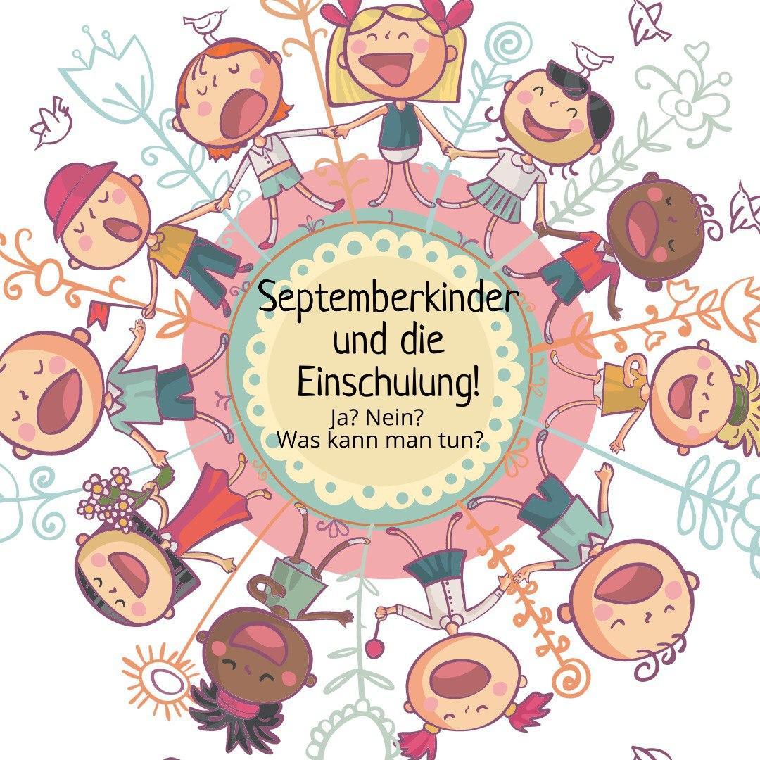 Septemberkinder und die Einschulung.
