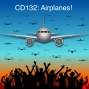 Artwork for CD132: Airplanes!