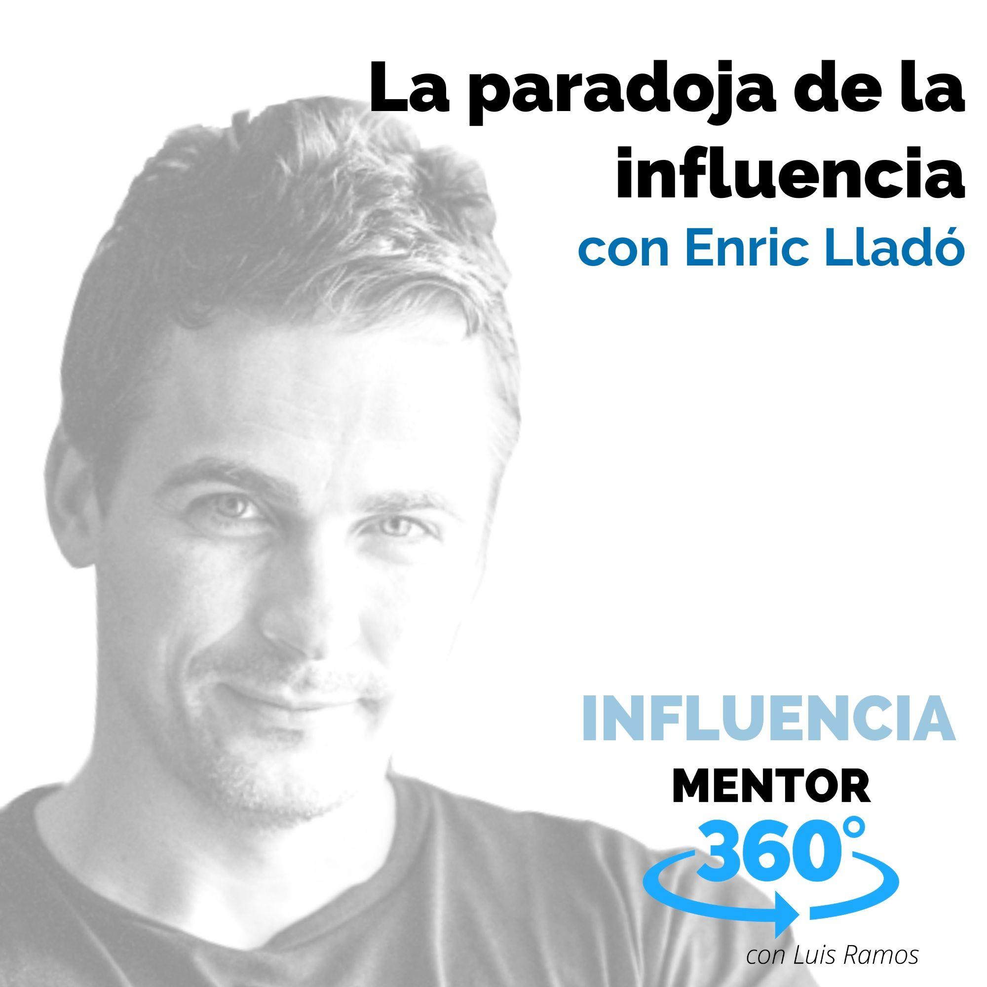 La paradoja de la influencia, con Enric Lladó - INFLUENCIA
