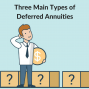 Artwork for What Are the Three Main Types of Annuities?