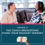 Artwork for 046 The Coach Breakdown: Fixing Your Raggedy Mindset