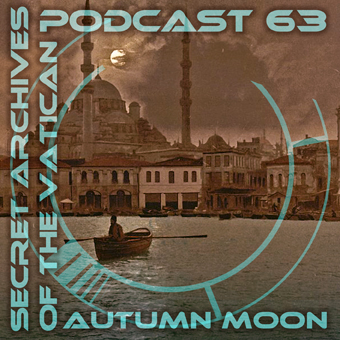 Secret Archives of the Vatican Podcast 63 - Autumn Moon