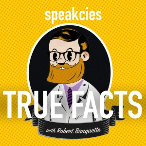 True Facts with Robert Banquette