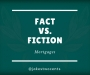 Artwork for Fact vs. Fiction: Mortgages