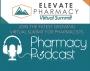 Artwork for Elevate Pharmacy Summit Update - Pharmacy Podcast Episode 471