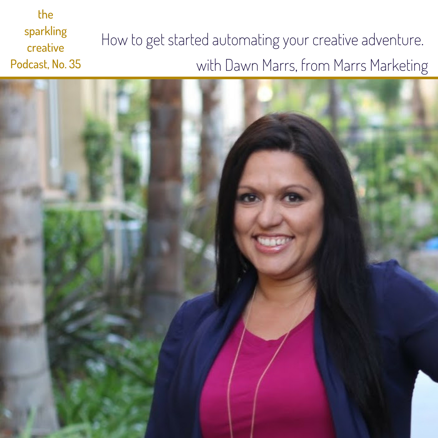Artwork for Episode 35: how to get started automating your creative adventure  with Dawn Marrs