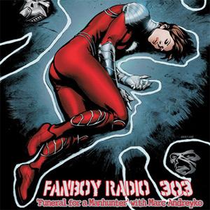 Fanboy Radio #303 - Marc Andreyko LIVE