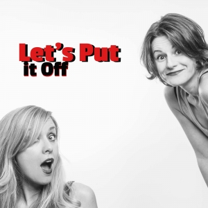 Let's Put it Off with Jenee Halstead and Danielle Miraglia