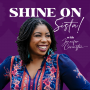 Artwork for Shine On, Sista! Episode 015: Incorporate Less Hustle & More Flow with Kirsten Asher of the FEMethod