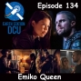 Artwork for The Earth Station DCU Episode 134 – Emiko Queen