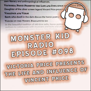 Monster Kid Radio #098 - Victoria Price Presents the Life and Influence of Vincent Price (2014 World Horror Convention)